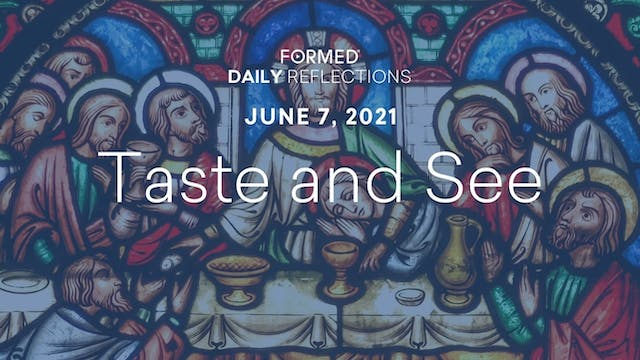 Daily Reflections – June 7, 2021