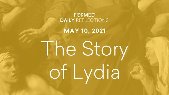 Easter Daily Reflections – May 10, 2021