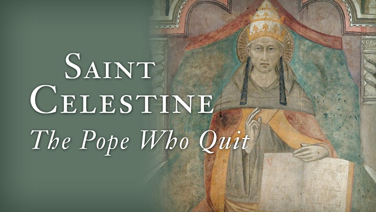 Saint Celestine: The Pope Who Quit