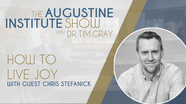 The Augustine Institute Show with Dr. Tim Gray - Chris Stefanick - 9/14/21