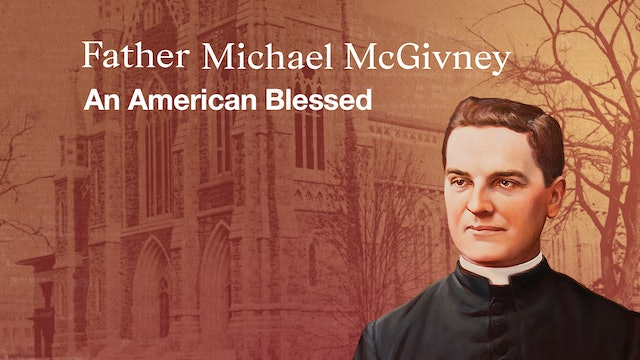 Father Michael McGivney: An American Blessed
