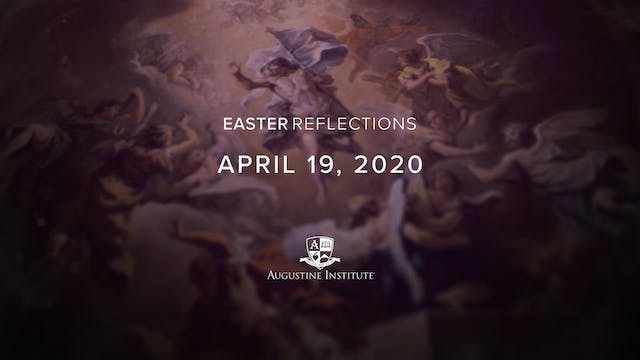 Easter Reflections - April 19th, 2020