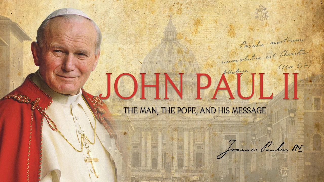John Paul II: The Man, The Pope and His Message