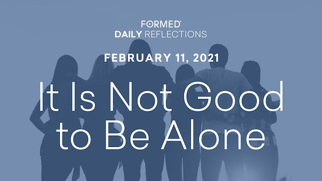 Daily Reflections – February 11, 2021