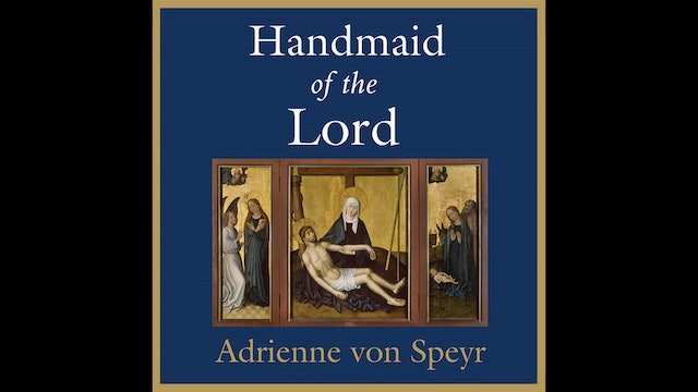 The Handmaid of the Lord by Adrienne von Speyr