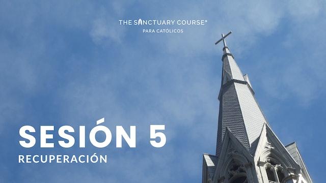 The Sanctuary Course para Católicos Session 5 (Español)