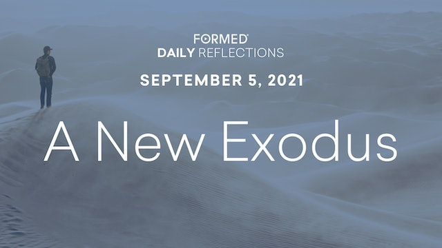 Daily Reflections – September 5, 2021