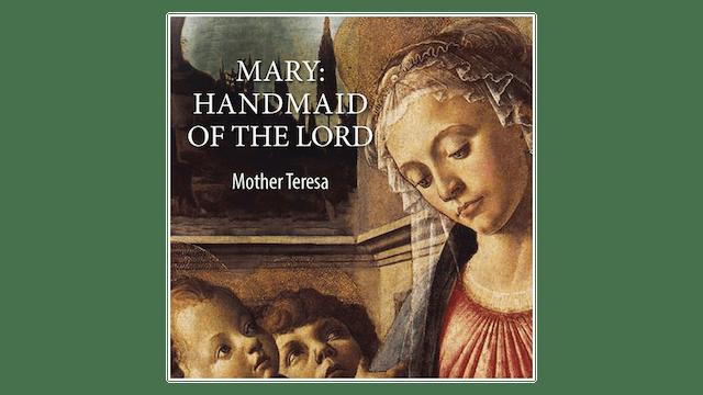 Mary: Handmaid of the Lord by St. Teresa of Kolkata