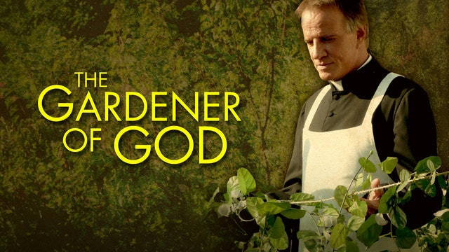 The Gardener of God