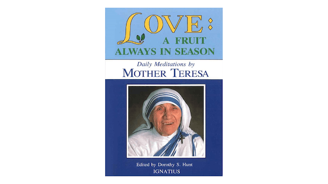 Love: A Fruit Always in Season Daily Meditations by Mother Teresa