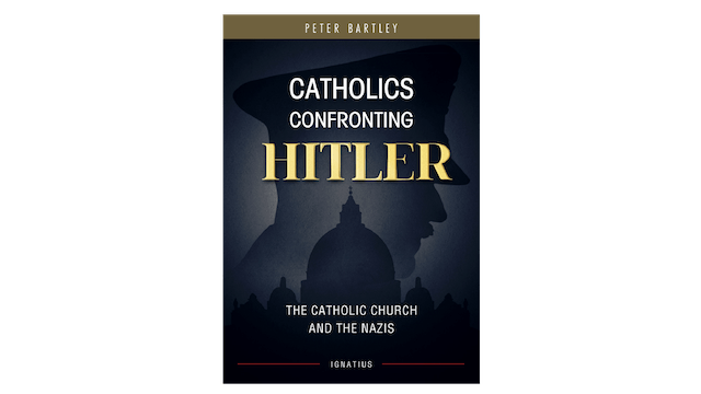 EPUB: Catholics Confronting Hitler by Peter Bartley
