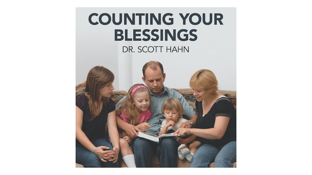 Counting Your Blessings by Dr. Scott Hahn