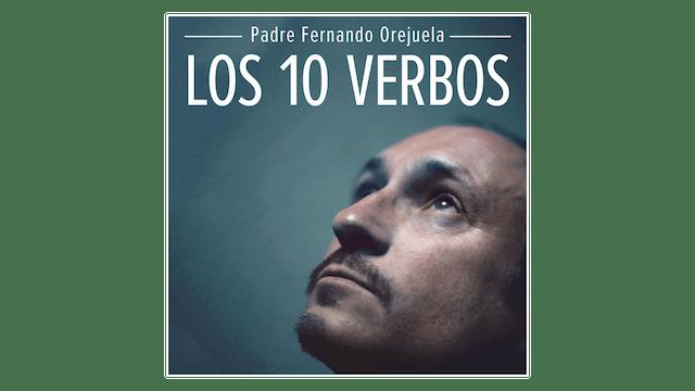 Los 10 verbos y actitudes fundamentales ante la vida por P. Fernando Orejuela