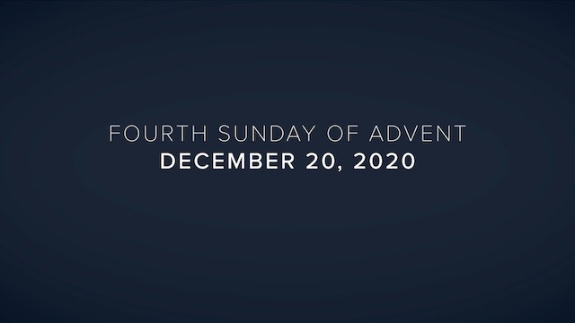 Daily Reflections – Fourth Sunday of Advent – December 20, 2020