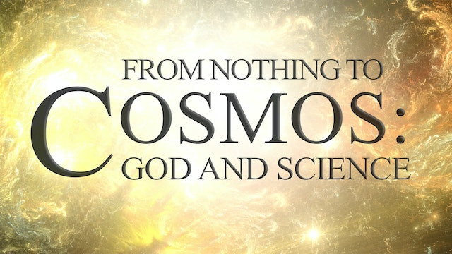 From Nothing to Cosmos with Fr. Robert Spitzer