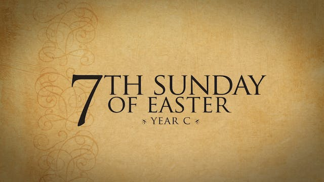 7th Sunday of Easter (Year C)