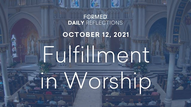 Daily Reflections – October 12, 2021