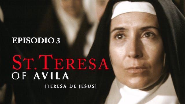 Teresa de Jesus - Episodio 3