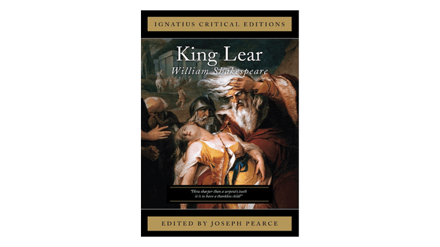 King Lear by William Shakespeare, ed. by Joseph Pearce