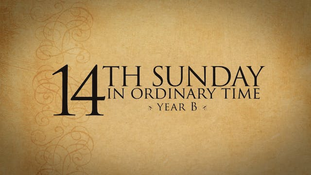 14th Sunday in Ordinary Time (Year B)