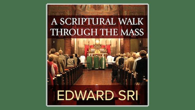 A Scriptural Walk through the Mass by...