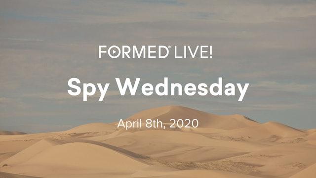 FORMED Live: Spy Wednesday