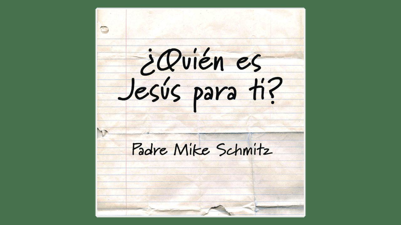 ¿Quién es Jesús para ti? por Padre Mike Schmitz