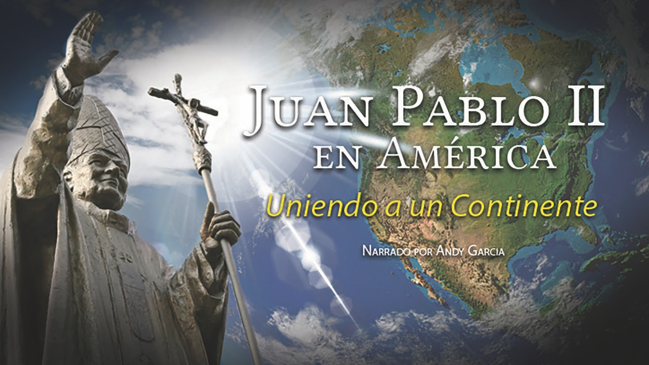 Juan Pablo II en América: Uniendo a un continente