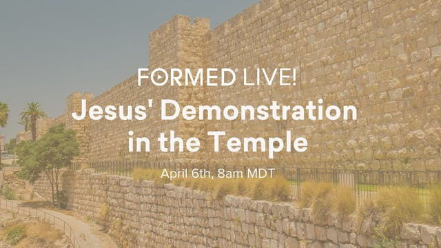 FORMED Now! Jesus' Demonstration in t...