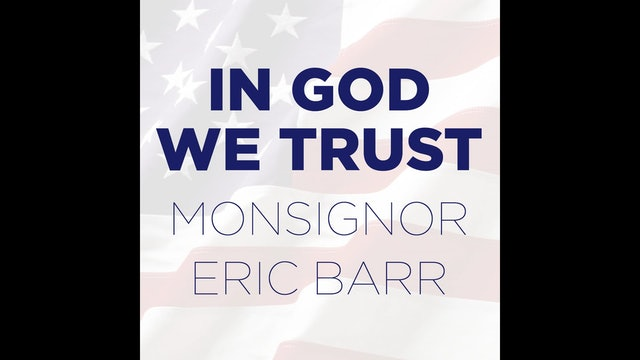 In God We Trust: Religious Liberty—Your First Amendment Right by Monsignor Barr