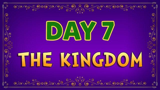 Day 7 - The Kingdom