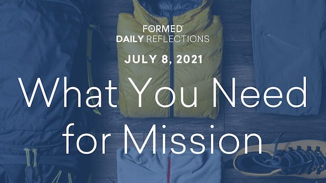 Daily Reflections – July 8, 2021