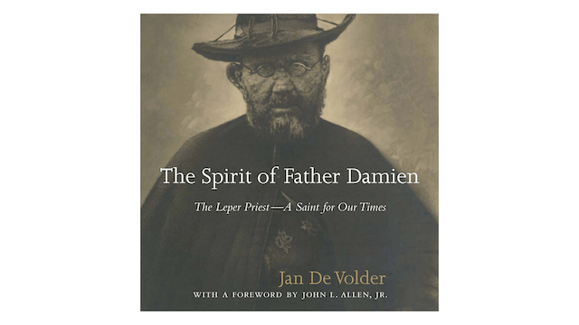 The Spirit of Father Damien: The Leper Priest by Jan de Volder