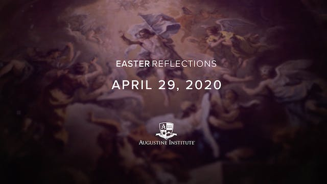 Easter Reflections - April 29th, 2020