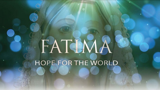 Fatima: Hope for the World