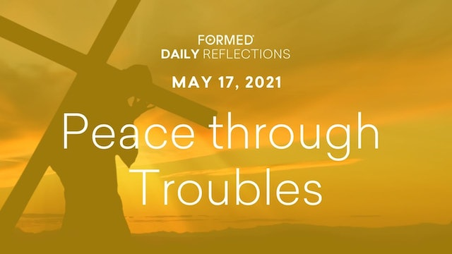 Easter Daily Reflections – May 17, 2021