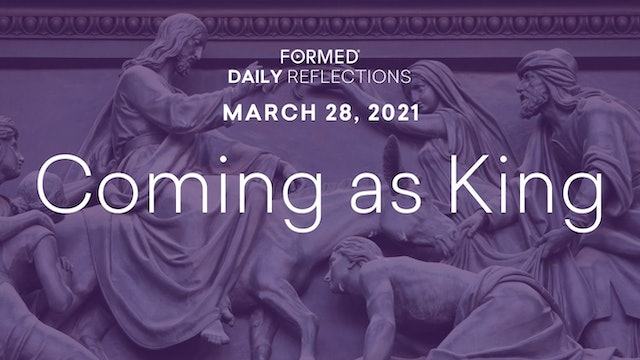 Lenten Daily Reflections – Palm Sunday – March 28, 2021