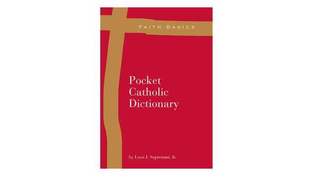 Pocket Catholic Dictionary by Leon J. Suprenant, Jr.