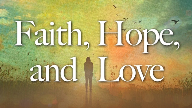 Faith, Hope, and Love with Bishop Fulton Sheen