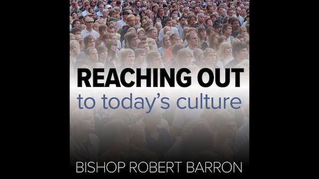 Reaching Out to Today's Culture: Answering Four YouTube Heresies by Bp. Barron
