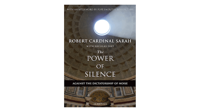 The Power of Silence by Cardinal Robert Sarah with Nicolas Diat