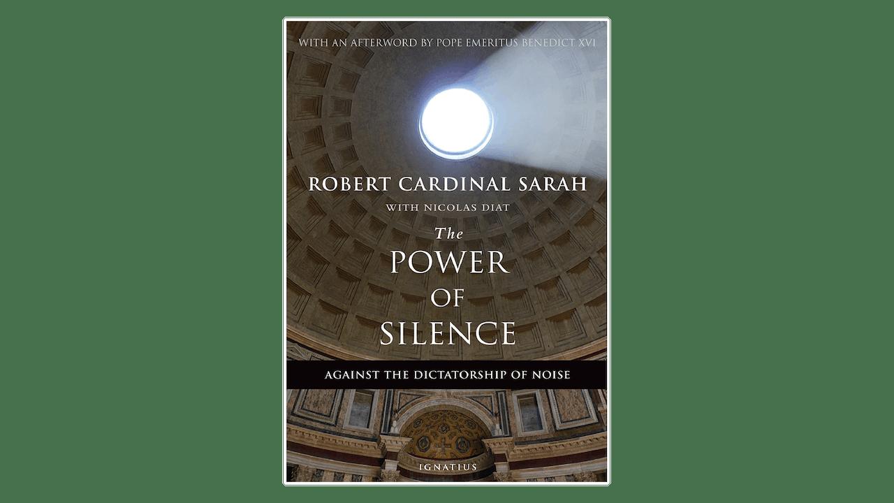 The Power of Silence by Cardinal Robert Sarah with Nicolas Diat