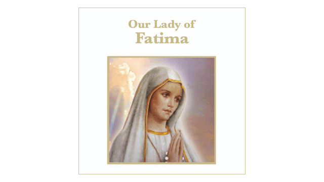 Truth to Inspire: Our Lady of Fatima