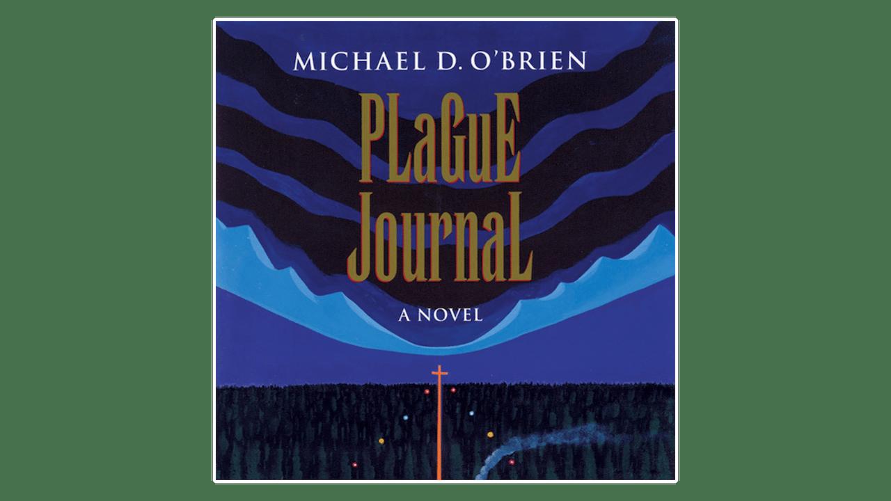 Plague Journal: A Novel by Michael D. O'Brien