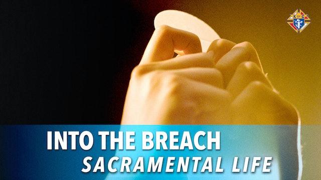 Into the Breach – Episode 9: Sacramental Life