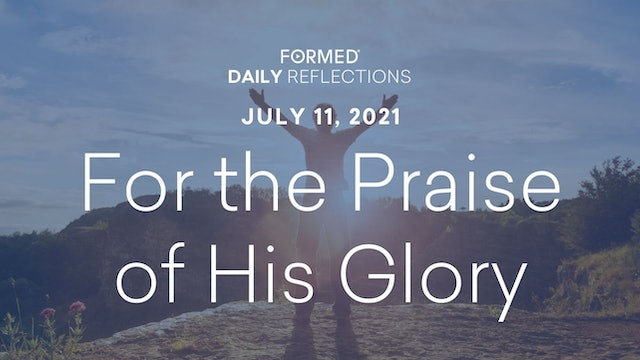 Daily Reflections – July 11, 2021