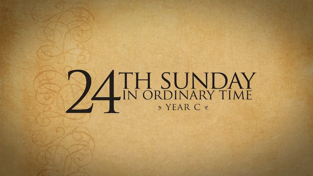 24th Sunday in Ordinary Time (Year C)