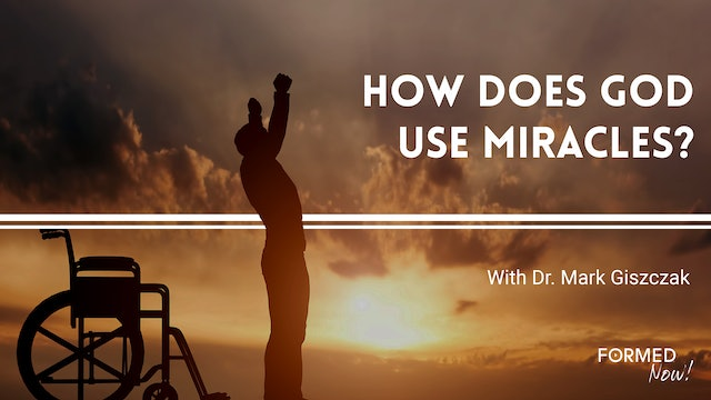 How Does God Use Miracles?