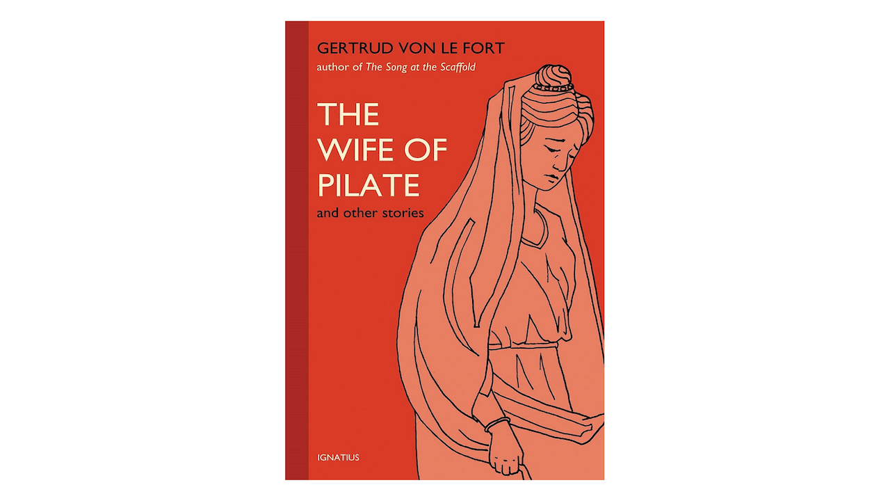 The Wife of Pilate and Other Stories by Gertrud von le Fort