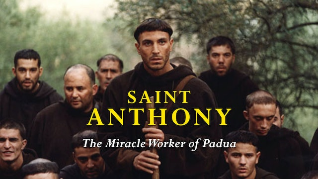 Saint Anthony: Miracle Worker of Padua